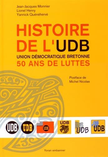 9782916579603: Histoire de l'UDB, Union Démocratique Bretonne : 50 ans de luttes