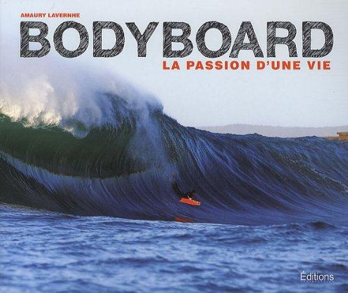 9782916583525: Bodyboard : La passion d'une vie