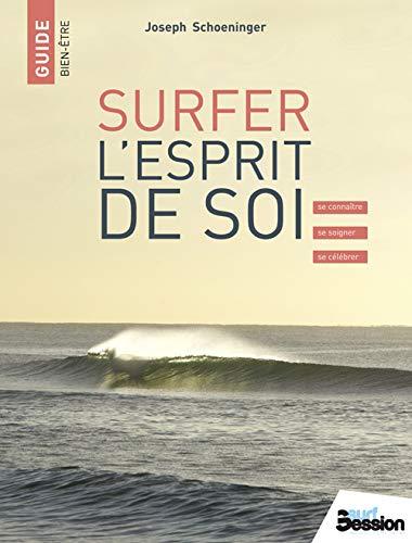 SURFER L'ESPRIT DE SOI: SCHOENINGER JOSEPH