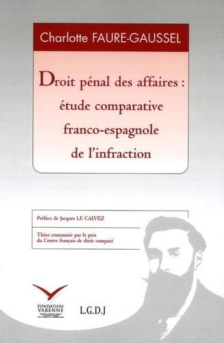 9782916606019: Droit pénal des affaires : étude comparative franco-espagnole de l'infraction