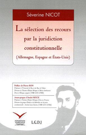 la sélection des recours par la juridiction constitutionnelle (allemagne, espagne et &eacute...