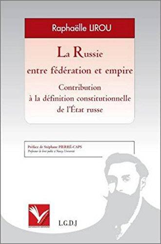 9782916606279: La Russie entre fédération et empire : Contribution à la définition constitutionnelle de l'Etat russe