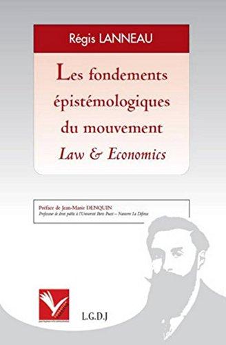 les fondements épistémologiques du mouvement law & economics: Régis Lanneau