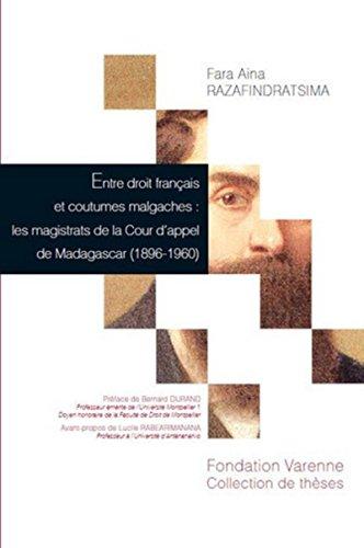 Entre droit français et coutumes malgaches : Les magistrats de la Cour d&...