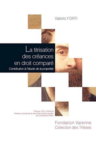 Titrisation des Creances en Droit Compare. Contribution a l'Etude de la PropriÃ&...