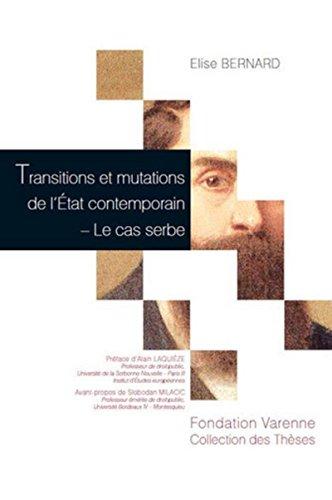 9782916606712: Transitions et mutations de l'Etat contemporain : Le cas serbe