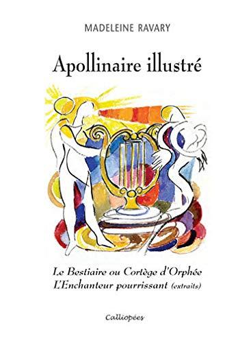 Apollinaire illustré : Le Bestiaire ou Cortège: Madeleine Ravary