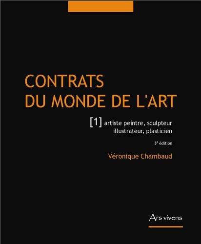 9782916613260: Contrats du monde de l'art : Tome 1, Artiste peintre, sculpteur, illustrateur, plasticien