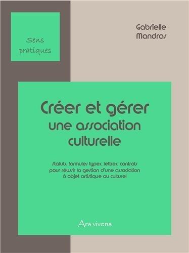 9782916613321: Créer et gérer une association culturelle
