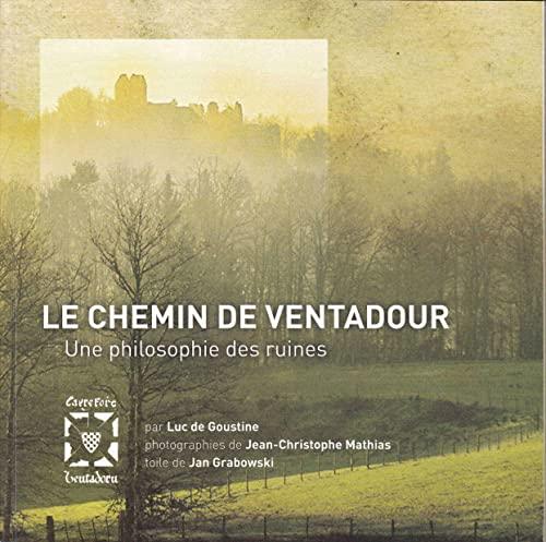 9782916622033: Le Chemin de Ventadour : Une philosophie des ruines
