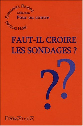 9782916623047: Faut-il croire les sondages ? (French Edition)