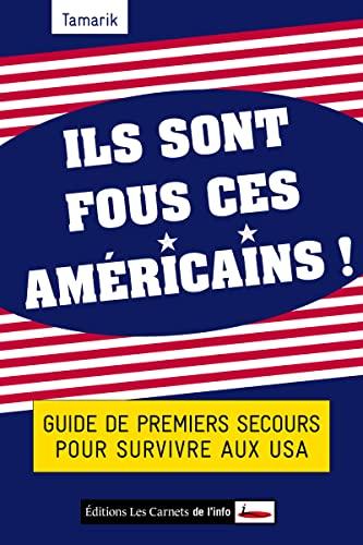 9782916628639: ils sont fous ces Américains ! guide de premiers secours pour survivre aux USA