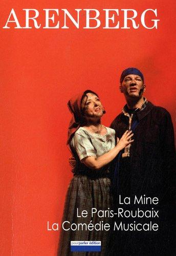 9782916655178: Arenberg : La Mine, le Paris-Roubaix, la Com�die Musicale