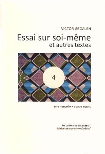 9782916694504: Essai sur soi-même et autres textes