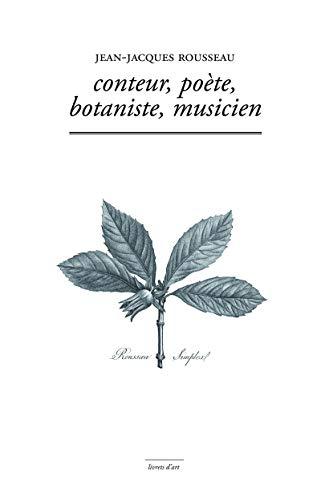 Jean-jacques Rousseau Conteur, Poete, Botaniste ,Musicien ------ Avec 1 CD ( Les pantouflettes ): ...