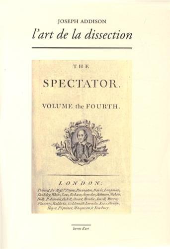 L'Art de la Dissection [ édition bilingue, nouvelle traduction Halbo Kool ]: ADDISON ( ...
