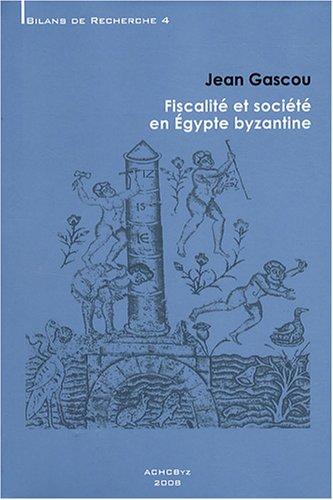 9782916716152: Fiscalité et société en Egypte byzantine