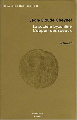 9782916716169: La société byzantine : L'apport des sceaux en 2 volumes