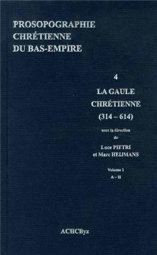 9782916716442: Prosopographie chrétienne du Bas-Empire : Tome 4, Prosopographie de la Gaule chrétienne (314-614) 2 volumes