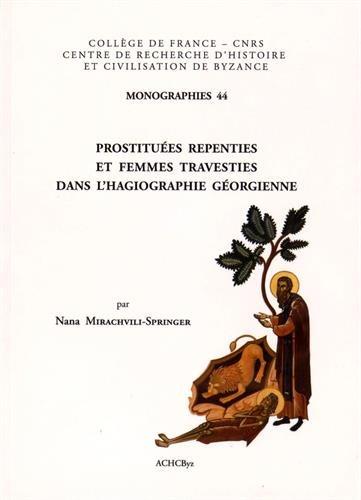 9782916716503: Prostituees Repenties Et Femmes Travesties Dans L'Hagiographie Georgienne (Monographies Du Centre de Recherche D'Histoire Et Civilisati) (French Edition)