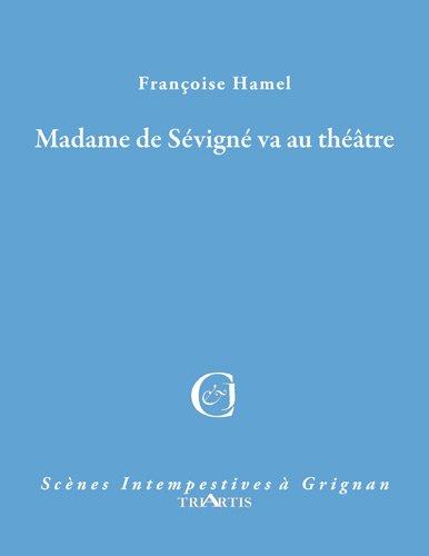9782916724201: Madame de sévigné va au théâtre