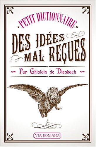 9782916727165: Petit dictionnaire des id�es mal re�ues