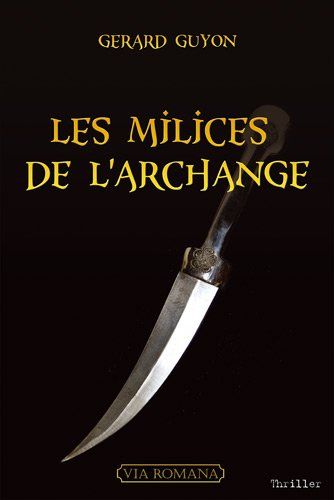 9782916727974: Les milices de l'archange (French Edition)