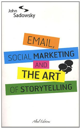 9782916736198: Email, social marketing and the art of storytelling