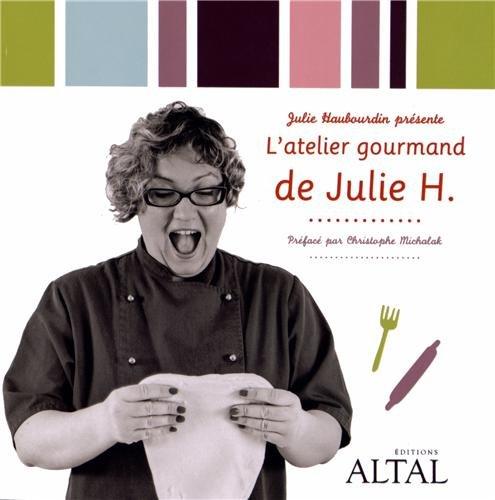 9782916736426: L'atelier gourmand de Julie H.