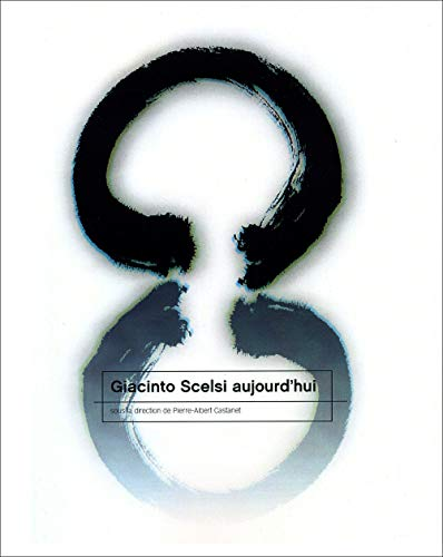 9782916738017: Giacinto Scelsi aujourd'hui (French Edition)