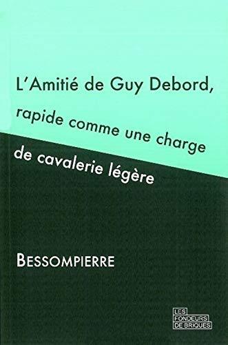 9782916749181: Amitié de Guy Debord, rapide comme une charge de cavalerie légère
