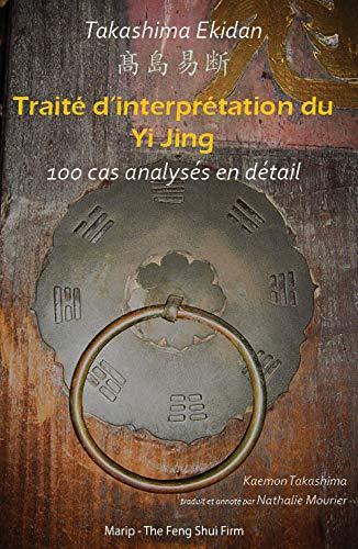 9782916751085: Traite d'Interprétation du Yi Jing - Takashima Ekidan