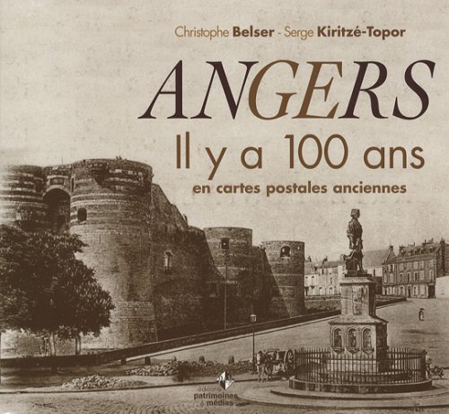 9782916757070: Angers : Il y a 100 ans en cartes postales anciennes