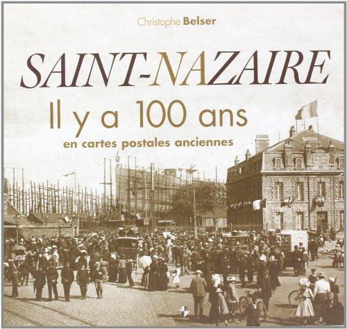 9782916757681: saint-Nazaire il y a 100 ans en cartes postales anciennes