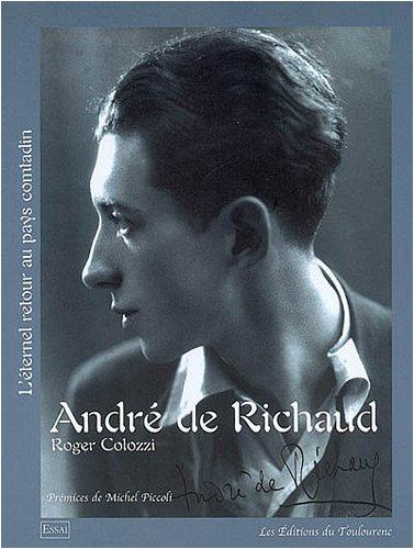 9782916762081: André de Richaud : Ou L'éternel retour au pays comtadin