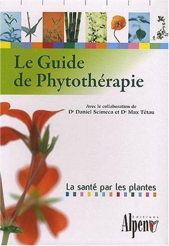 9782916784434: Le guide de Phytothérapie