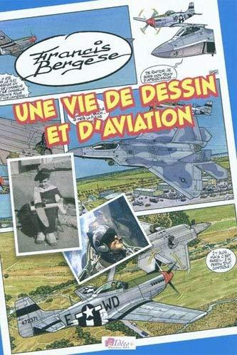 9782916795379: Une vie de dessin et d'aviation