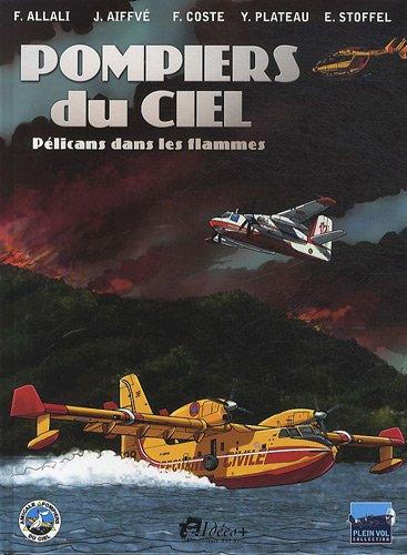 Pompiers du Ciel: Franck COSTE; J. AIFFVE; Eric STOFFEL