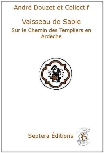 9782916797298: Vaisseau de Sable, Sur le Chemin des Templiers en Ardeche (French Edition)