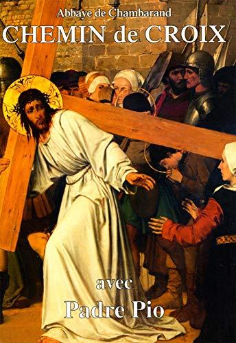 9782916822327: Chemin de Croix : Méditations de Padre Pio
