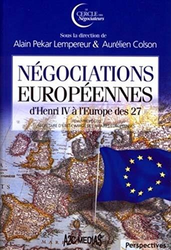 négociations européennes d'Henri IV à l'Europe des 27: Hubert Vé...