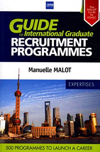 Guide to International Graduate Recruitment Programmes: Malot Manuelle