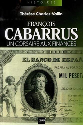 9782916831428: François Cabarrus : Un corsaire aux finances