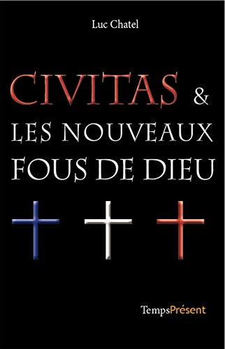 9782916842172: Civitas & les nouveaux fous de Dieu
