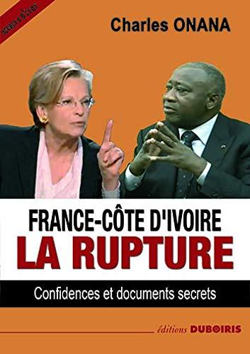 France-Côte d'Ivoire : la Rupture: Charles Onana