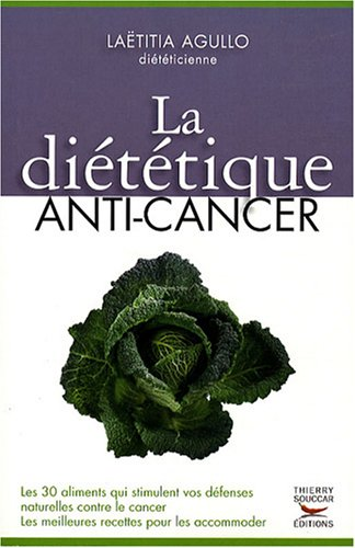 DIETETIQUE ANTI-CANCER (LA): AGULLO LAETITIA