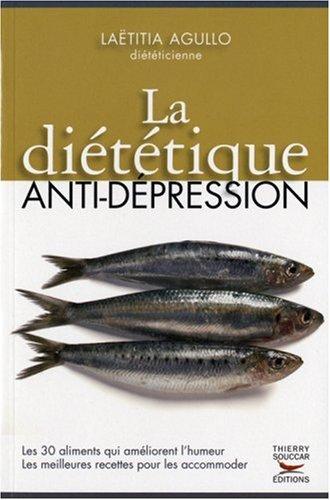 La diététique anti-dépression: Agullo, Laëtitia