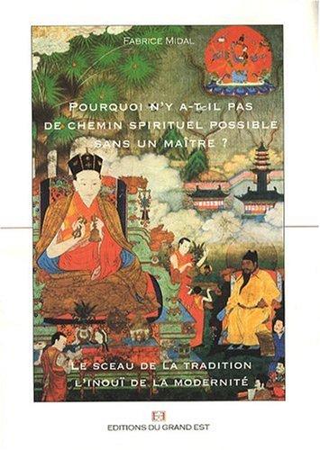 9782916885070: Pourquoi n y a-t-il pas de chemin spirituel possible sans un maitre ?