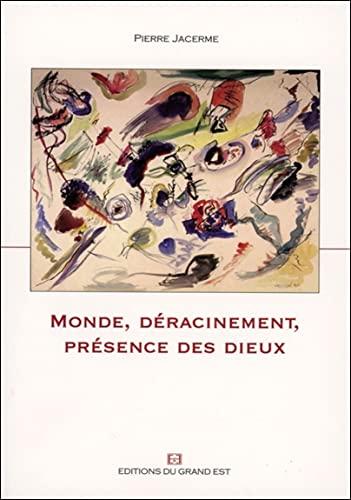 9782916885087: Monde, deracinement, presence des dieux (French Edition)