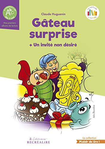 9782916890999: Gâteau surprise : Un invité non désiré, La planète des Alphas (Plaisir de lire)